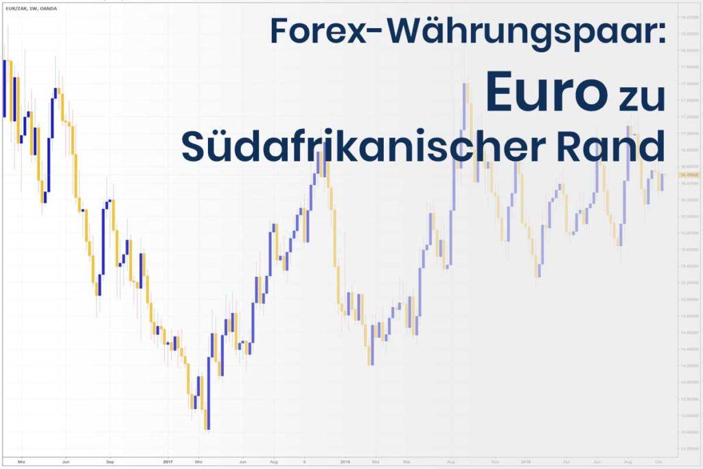 Forex Wechselkurs des Währungspaares Euro - Südafrikanischer Rand